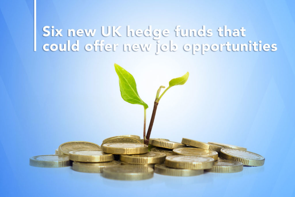 Six new UK hedge funds that could offer new job